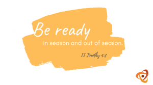Be ready in season and out of season