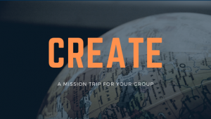 Create a Mission Trip for your Youth Group, College Ministry, Church, or Family