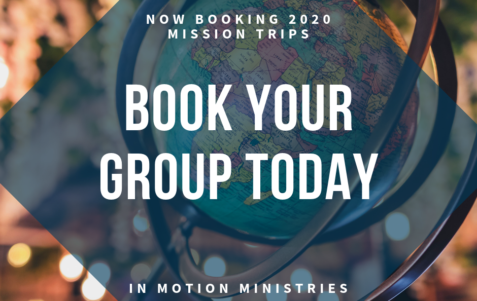 Image that Promotes In Motion Ministry booking Mission Trips for 2020